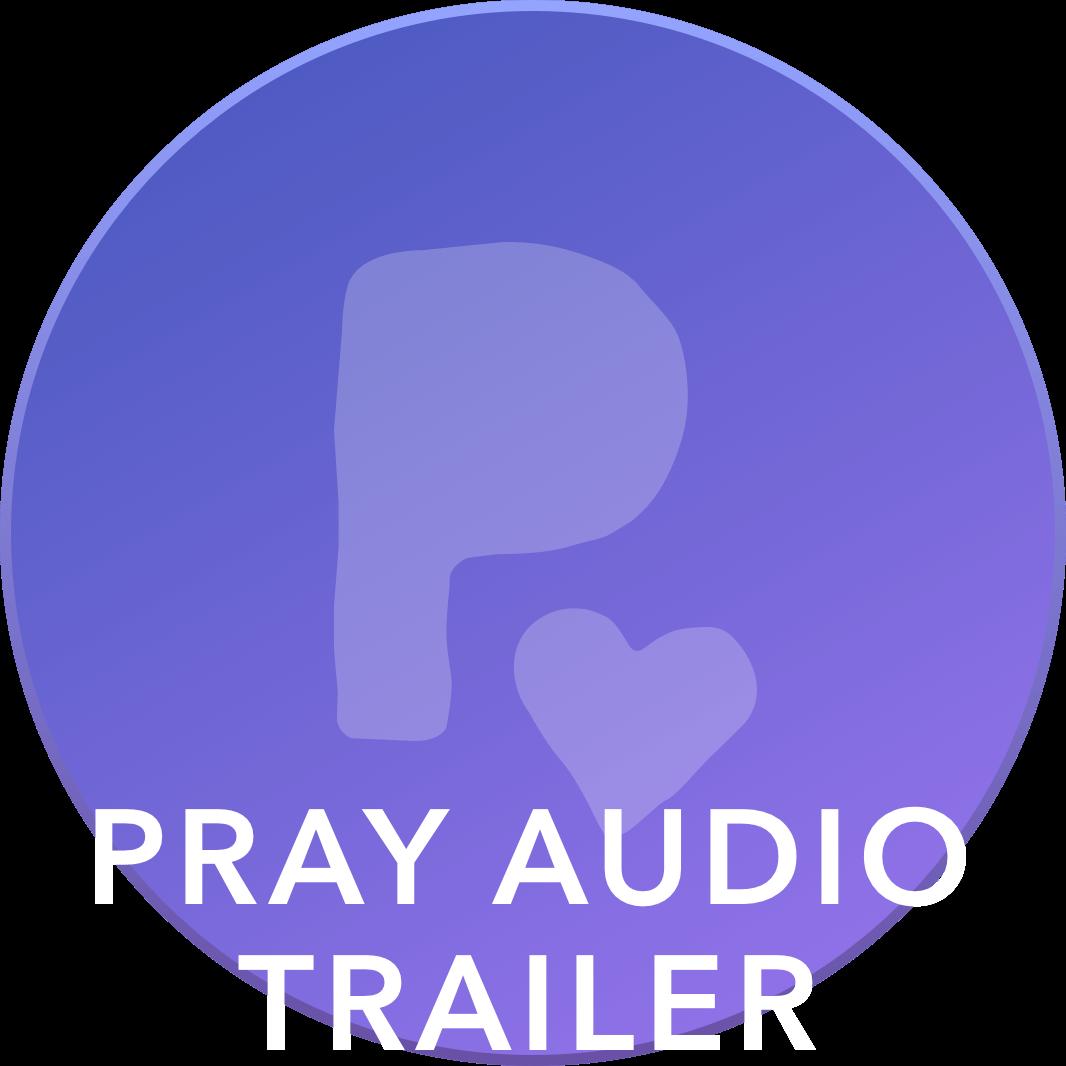 Pray Audio Trailer